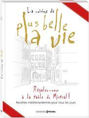 """Image de La cuisine de la série culte """"Plus belle la vie""""  - ouvrage ANNIVERSAIRE"""